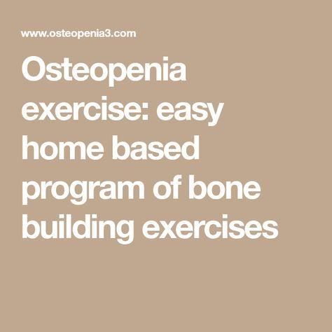 Osteopenia exercise: easy home based program of bone building exercises