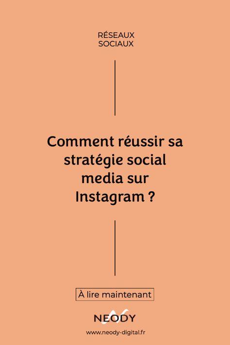 Comment réussir sa stratégie social media sur Instagram ?
