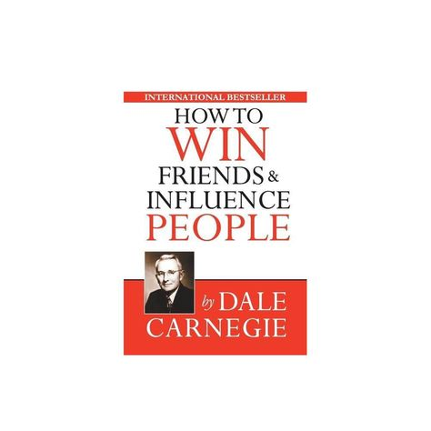 How to Win Friends & Influence People - by Dale Carnegie (Paperback)