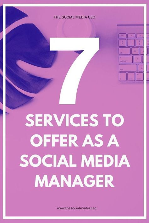7 Services to Offer as a Social Media Manager — The Social Media CEO