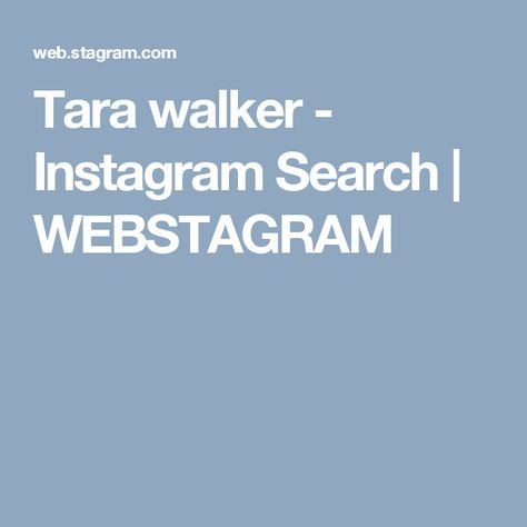 Tara Walker Instagram Search With Images Instagram Tara Walker