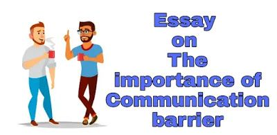 Essay On Fest The Importance Of Communication Barrier Interpersonal