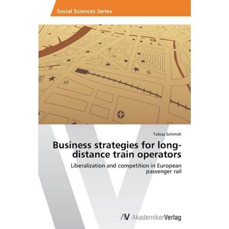 Business Strategies for Long-Distance Train Operators
