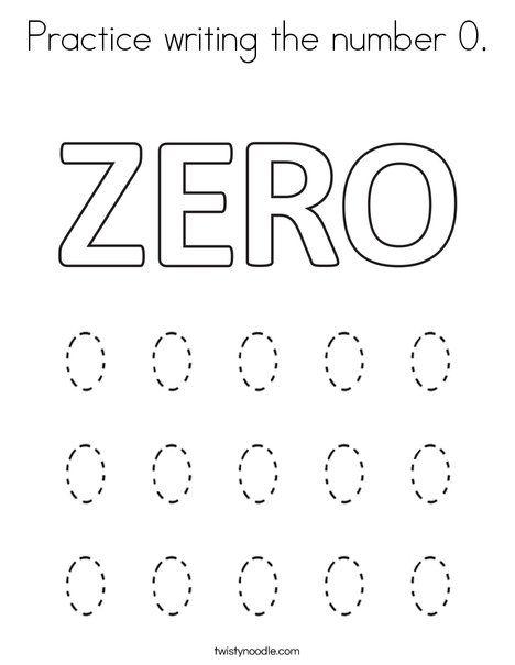 Practice Writing The Number 0 Coloring Page From Twistynoodle Com Writing Practice Number Writing Worksheets Numbers Preschool