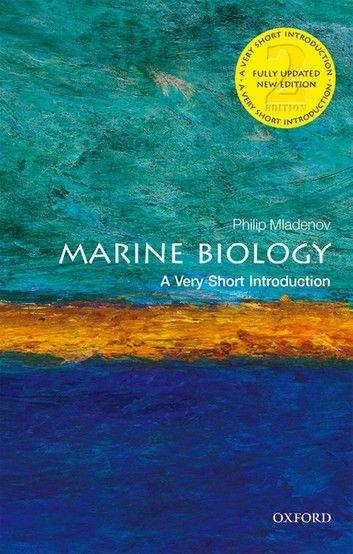 Marine Biology A Very Short Introduction Ebook By Philip V Mladenov Rakuten Kobo Marine Biology Biology Marine