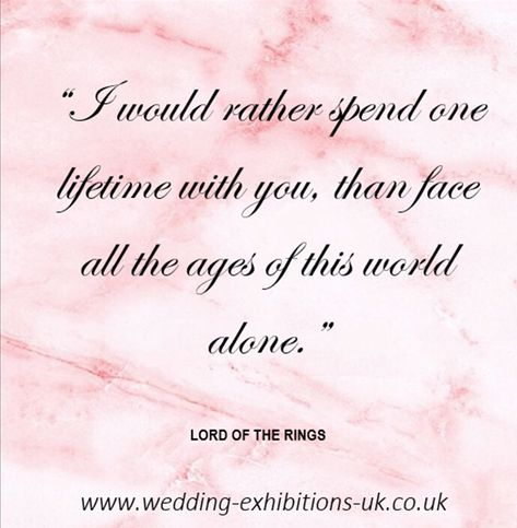 Love Quote Lord Of The Rings Wedding Exhibitions Uk Love Quotes