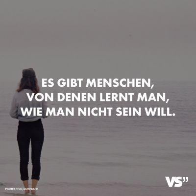 Visual Statements Es gibt Menschen von denen lernt man wie man nicht sein will. Sprüche / Zitate / Quotes /Leben / Freundschaft / Beziehung / Fa #Women #Fashion