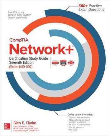 Comptia Network Certification Study Guide Seventh Edition Exam N10 007 Ebook By Glen E Clarke Rakuten Kobo In 2021 Study Guide Mcgraw Hill Education Study