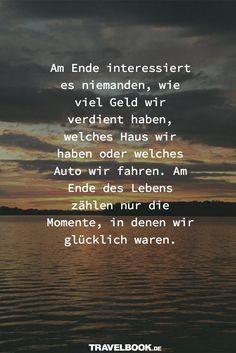 """Auch im Leben finde ich : Glücklich sein ist das Wichtigste und """"wahrer Reichtum""""... ☀"""