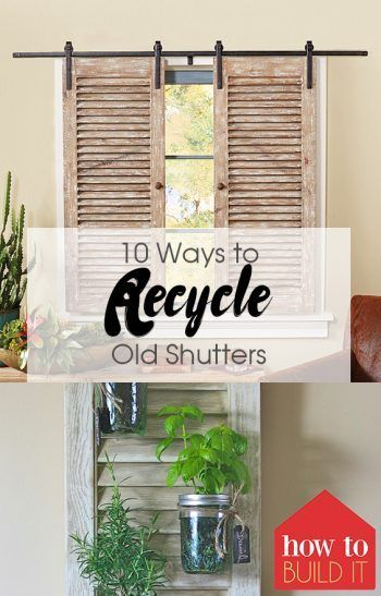10 Ways To Recycle Old Shutters Home Improvement Projects Old