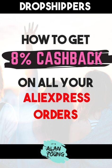 Get 8% Cashback On ALL Your AliExpress Dropshipping Orders.