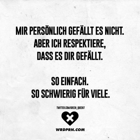 I personally do not like it. But I respect that you like it. So easy. So difficult for many #difficult #personally #respect