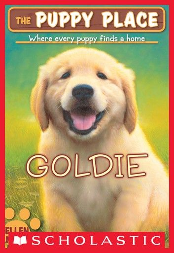 The Puppy Place 1 Goldie In 2020 Puppies Puppy Find Chapter