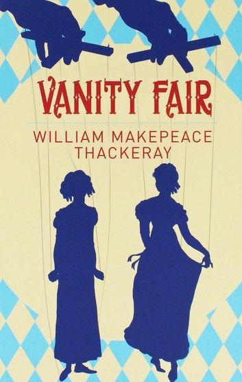 Vanity Fair Ebook By William Makepeace Thackeray Rakuten Kobo Vanity Fair Book William Makepeace Thackeray Vanity Fair