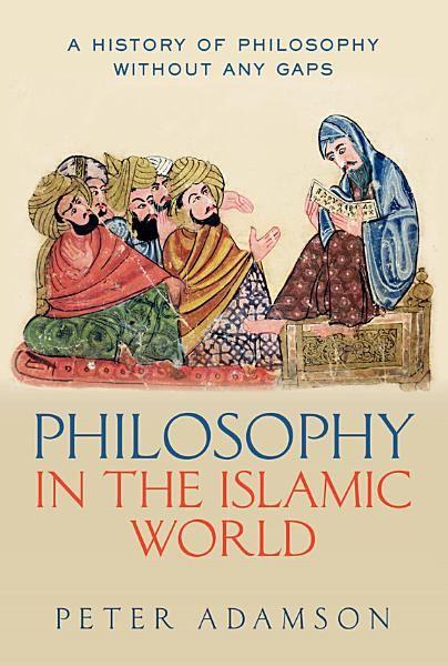 Peter Adamson Philosophy In The Islamic World Ebook Download Ebook Pdf Download Epub Audiobook Title Philosoph History Of Philosophy Islam Philosophy