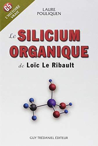 Telecharger Le Silicium Organique De Loic Le Ribault G5 L Histoire Vraie Pdf Par Laure Pouliquen Telecharger Votr Silicium Organique Le Silicium Silicium