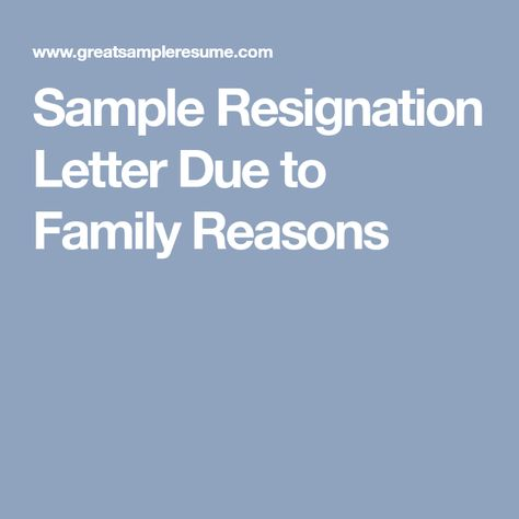 Sample Resignation Letter Due To Family Reasons Resignation