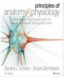 Download Free Pdf Of Anatomy And Physiology Book Of Gerard J Tortora Bryan Derrickson 14 Anatomy And Physiology Book Physiology Human Anatomy And Physiology