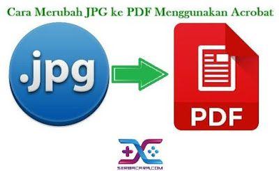 Cara Merubah Jpg Ke Pdf Menggunakan Acrobat Jpg Pdf Document Acrobat Dokumen Kertas Iphone App Teks