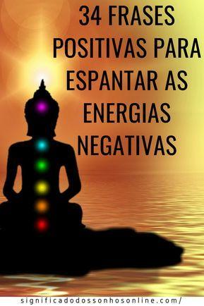 34 Frases Positivas Para Espantar As Energias Negativas