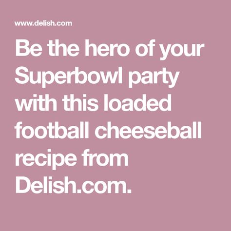 This Football Cheeseball Will Be The MVP Of Your Super Bowl Party -  Be the hero of your Superbowl party with this loaded football cheeseball recipe from Delish.com.  - #bowl #browniesrecipe #canaloperecipes #cheeseball #cheeseballsrecipes #football #hummusrecipe #meatloafrecipes #mexicanrecipes #MVP #party #pistolettesrecipe #recipeseasy #rotisseriechickenrecipes #sandwichrecipes #super #tartifletterecipe