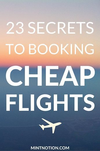 23 Secrets To Booking Cheap Flights. Find out how to get the lowest price possible on flights for your next vacation!
