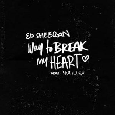 Ed Sheeran Ft Skrillex Way To Break My Heart Mp3 Download
