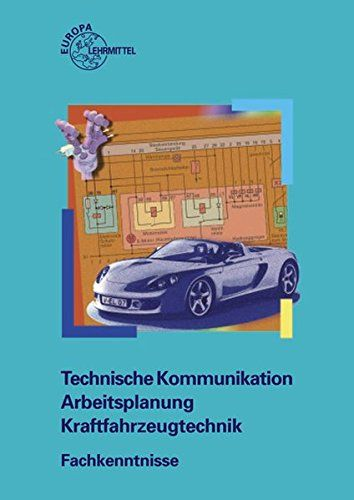 Technische Kommunikation Arbeitsplanung Kraftfahrzeugtechnik Fachkenntnisse Kommunikation Technische Arbeitsplanung Fach Kommunikation Technik Fahrzeuge