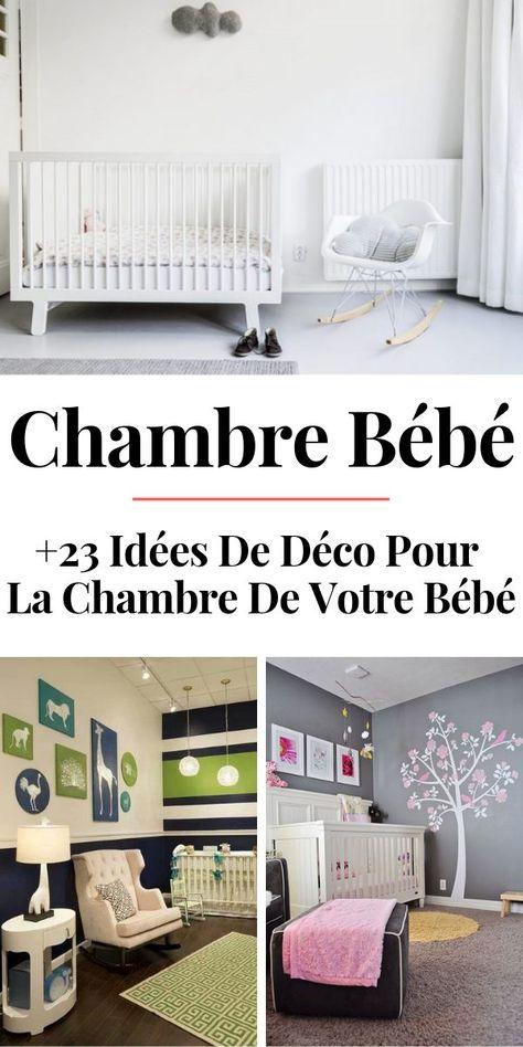 23 Idees Deco Pour La Chambre Bebe Idee Deco Chambre Chambre Bebe Et Idee Deco