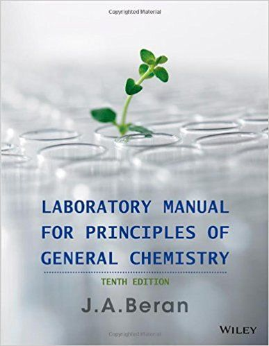 Laboratory Manual For Principles Of General Chemistry 10th Edition Isbn 10 1118621514 Isbn 13 9781118621516 Chemistry Chemistry 10 Chemistry Textbook