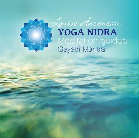 Yoga Nidra Meditation   ... Yoga nidra, Méditation guidée, Gayatri Mantra» par Louise Arseneau