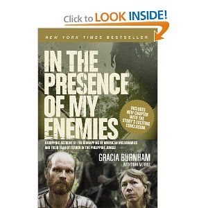 "In the Presence of My Enemies (9780842381390): Gracia Burnham, Dean Merrill - ""gripping true story of American missionaries Martin and Gracia Burnham's year as hostages in the Philippine jungle, was a New York Times best seller and has sold nearly 350,000 copies...."""