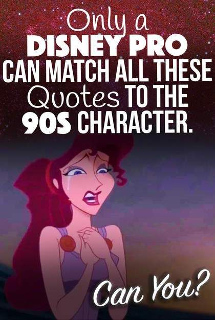 only a disney pro can match all these quotes to the s character