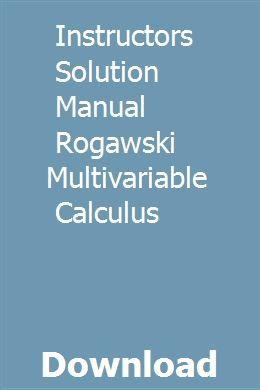 Instructors Solution Manual Rogawski Multivariable Calculus Economic Analysis Calculus Analysis