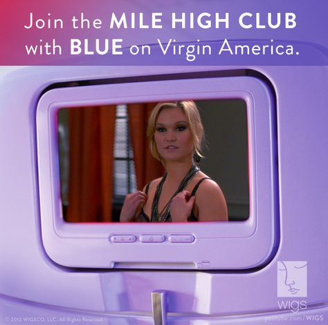"""Join the Mile High Club with Blue on Virgin America!     This holiday season, """"Blue"""" will be available for free on @Virgin America flights in the US and Mexico. If you're flying Virgin soon, be sure to send us photos of your in-flight encounter with Blue. Check out the YouTube blog for the official announcement: http://wigs.ly/VpFzGR.  #watchwigs www.youtube.com/wigs"""