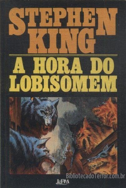 Resenha A Hora Do Lobisomem Stephen King A Hora Do Lobisomem