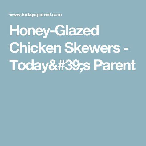 Honey-Glazed Chicken Skewers - Today's Parent