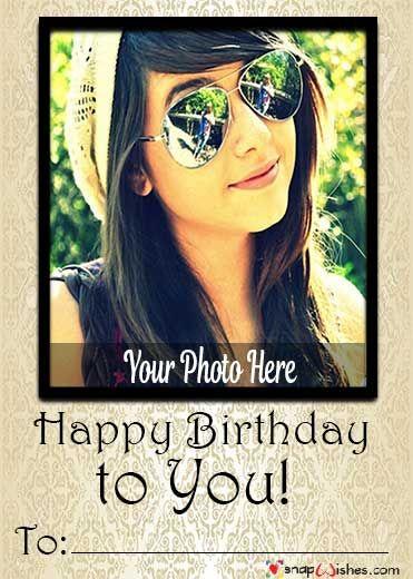 Happy Birthday Name Wish With Photo Upload Happy Birthday Name Photo Card Maker Birthday Name