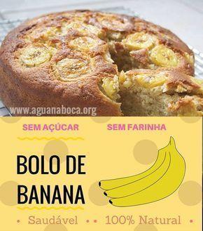 Bolo De Banana Sem Farinha Sem Acucar E Sem Leite Com Imagens