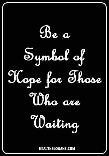 Be A Symbol Of Hope For Those Who Are Waiting Eyedonationslogans Eyes Slogans Healthslogans Donation Organ Donate Health Slogans Hope Symbol Slogan