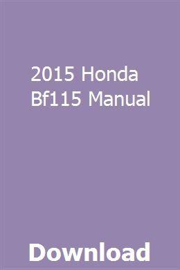 2015 Honda Bf115 Manual Repair Guide Owners Manuals Nissan Quest