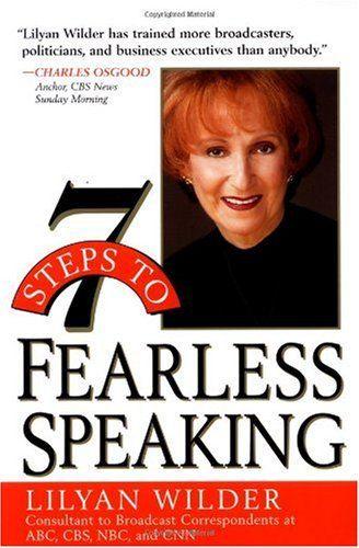 7 Steps To Fearless Speaking By Lilyan Wilder 0471321591