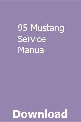 95 Mustang Service Manual Manual Car Ford Fiesta Manual