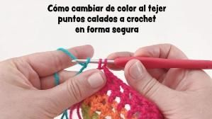 Cómo cambiar de color de lana en puntos calados tejido a #crochet en MODO SEGURO by lucinda