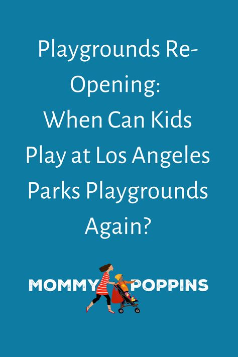 Playgrounds Re Opening Which Los Angeles Parks Are Opening Their Playgrounds And When In 2020 Farm Fun Weekend Kids Los Angeles With Kids