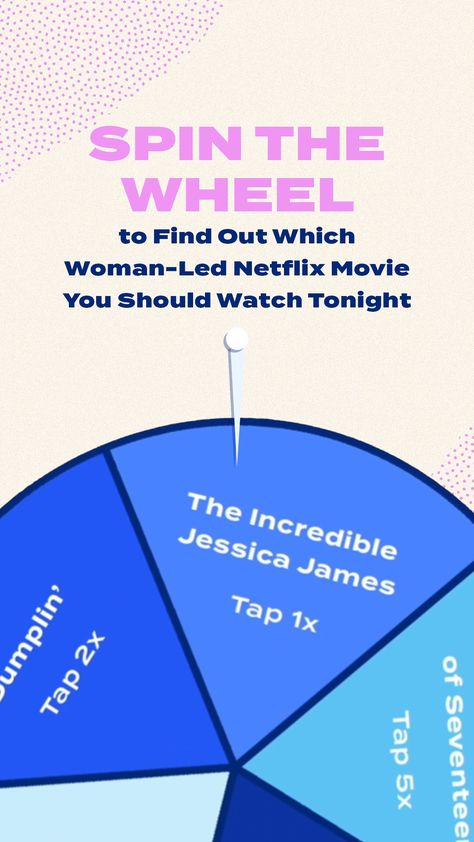 Spin the Wheel to Find Out Which Woman-Led Netflix Movie You Should Watch Tonight