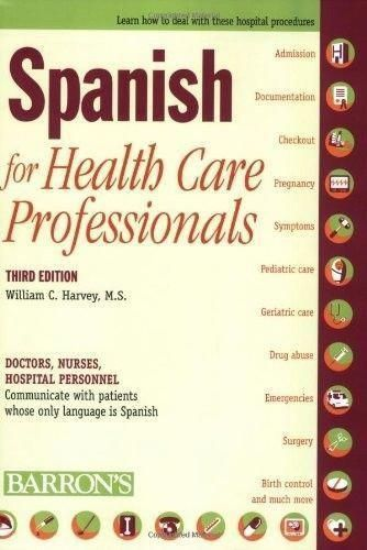 Spanish For Health Care Professionals By William C Harvey M S