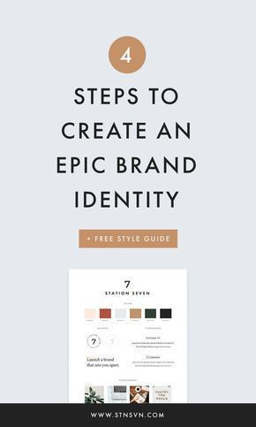 4 Steps To Create An Epic Brand Identity A Free Style Guide Brand Identity Blog Branding Brand Guidelines