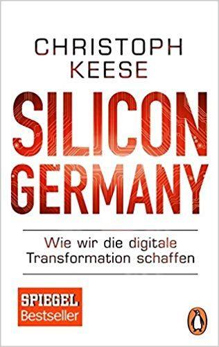 Silicon Germany Wie Wir Die Digitale Transformation Schaffen Digitale Transformation Buch Tipps Neue Bucher