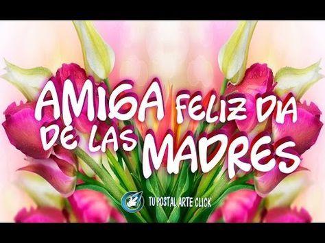 Feliz Dia De La Madre Amiga Mensaje Frases Felicitaciones De